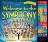 Used Welcome to the Symphony : A Musical Exploration of the Orchestra Using Beethoven's Symphony No. 5 (USED)